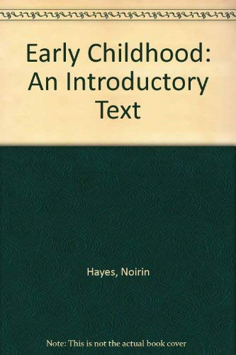 Early Childhood: An Introductory Text By Noirin Hayes
