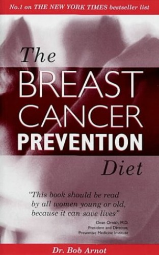 The Breast Cancer Prevention Diet By Robert Arnot