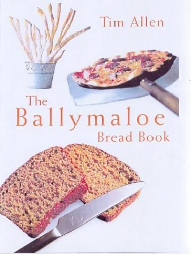 The Ballymaloe Bread Book By Tim Allen