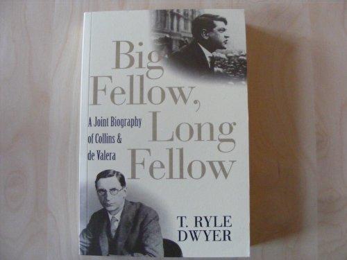 Big Fellow, Long Fellow By T. Ryle Dwyer