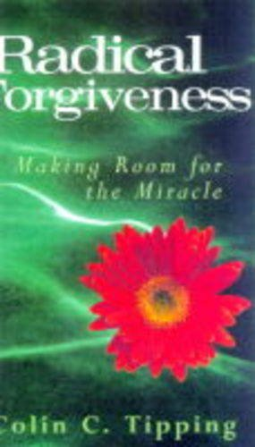 Radical Forgiveness By Colin C. Tipping