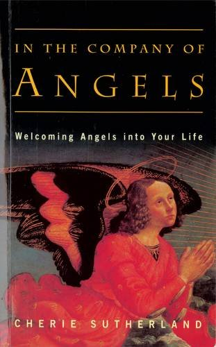 In the Company of Angels By Cherie Sutherland