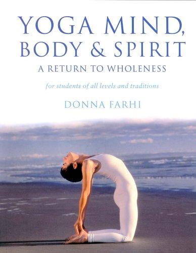 Yoga Mind Body & Spirit By Donna Farhi