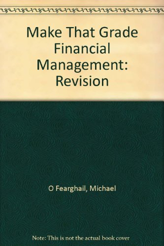 Make That Grade Financial Management By Michael O Fearghail