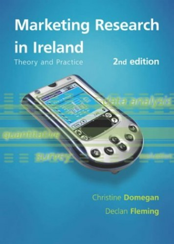 Marketing Research in Ireland By Christine Domegan