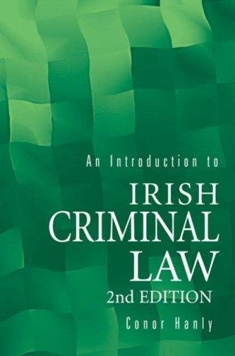 An Introduction to Irish Criminal Law By Conor Hanly