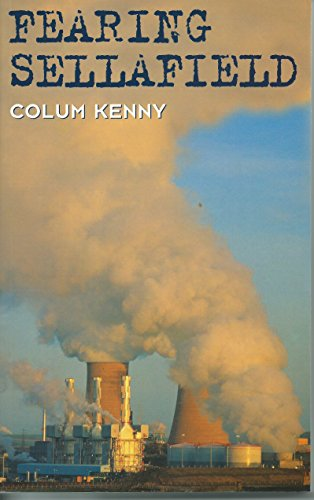 Fearing Sellafield by Colum Kenny