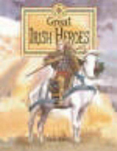 Great Irish Heroes By Fiona Waters