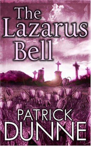 The Lazarus Bell By Patrick Dunne