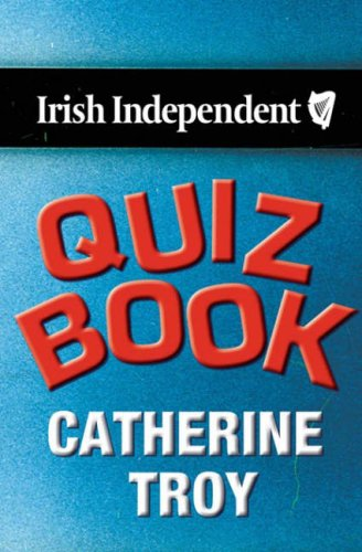 """Irish Independent"" Quiz Book By Catherine Troy"
