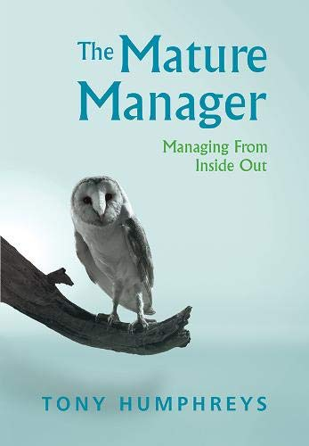 The Mature Manager By Tony Humphreys