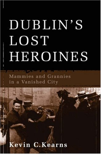 Dublin's Lost Heroines By Kevin Corrigan Kearns