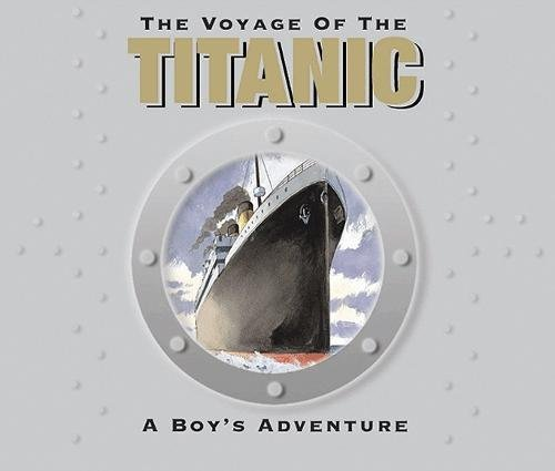 The Voyage of the Titantic By Duncan Crosbie