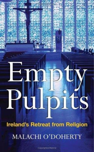 Empty Pulpits By Malachi O'Doherty