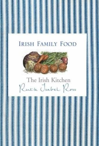The Irish Kitchen - Family Food By Ruth Ross