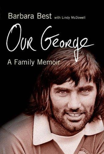 Our George: A family Memoir By Barbara Best