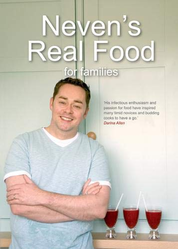 Neven's Real Food for Families By Neven Maguire