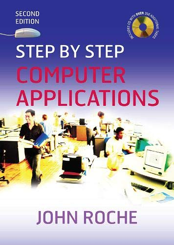 Step by Step Computer Applications By John Roche