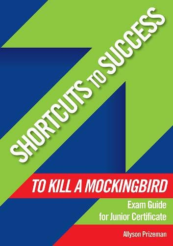 Shortcuts to Success: To Kill a Mockingbird By Allyson Prizeman