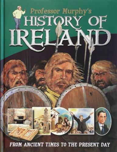 Professor Murphy's History of Ireland By Duncan Crosbie