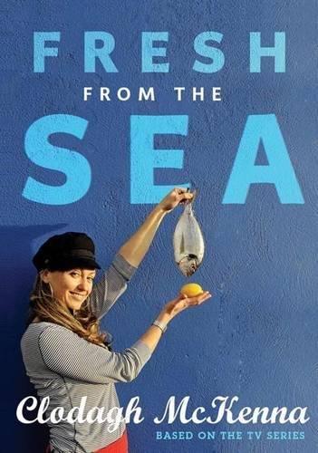 Fresh From the Sea By Clodagh McKenna