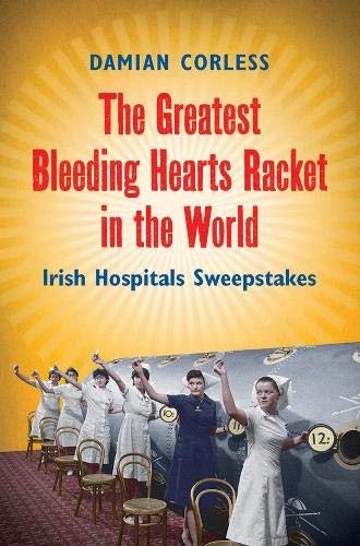 The Greatest Bleeding Hearts Racket in the World By Damian Corless