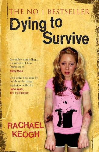 Dying to Survive By Rachael Keogh