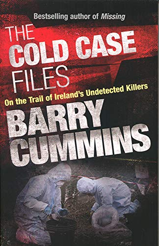 The Cold Cases Files By Barry Cummins