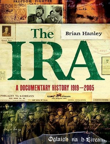 The IRA - A Documentary History By Brian Hanley