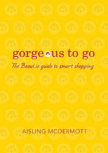 Gorgeous to Go By Aisling McDermott