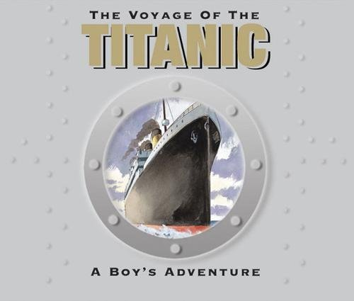The Voyage of the Titanic By Duncan Crosbie