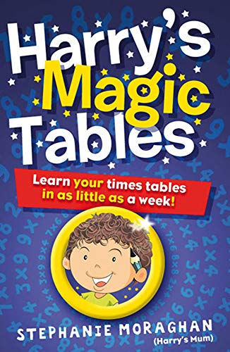 Harry's Magic Tables By Stephanie Moraghan