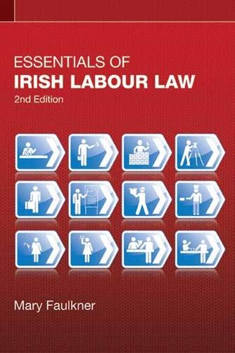 Essentials of Irish Labour Law By Mary Faulkner