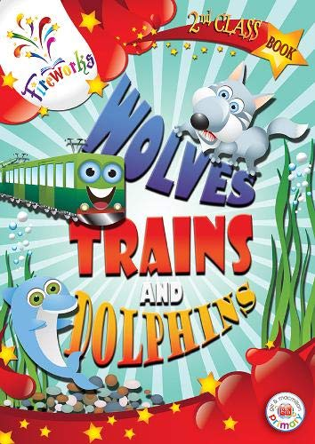 Wolves, Trains and Dolphins 2nd Class By Janna Tiearney