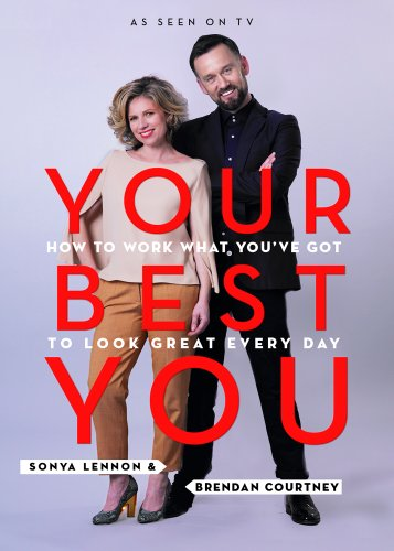 How to Work What You've Got to Look Great Every Da Your Best You By Brendan Courtney