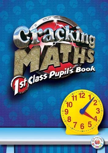 Cracking Maths 1st Class Pupil's Book By Ashling Doyle