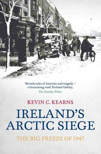 Ireland's Arctic Siege By Kevin C. Kearns