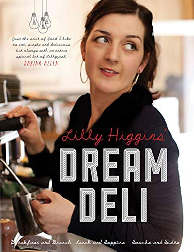 Lilly's Dream Deli by Lilly Higgins