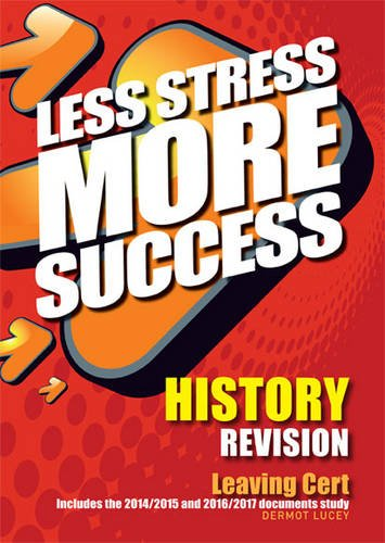 HISTORY Revision Leaving Cert By Dermot Lucey