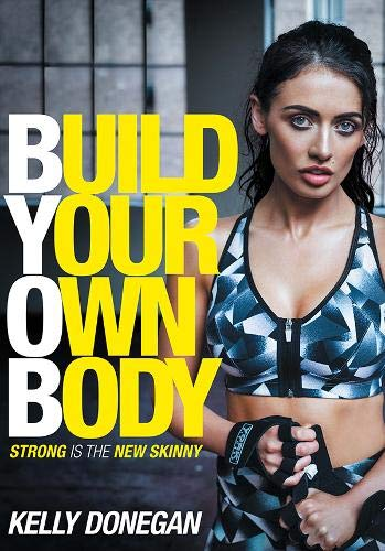 Build Your Own Body By Kelly Donegan