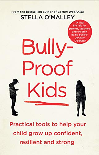 Bully-Proof Kids By Stella O'Malley