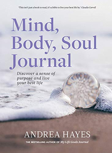Mind, Body, Soul Journal By Andrea Hayes