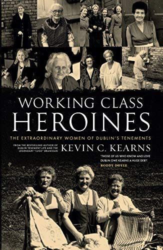 Working Class Heroines By Kevin C. Kearns