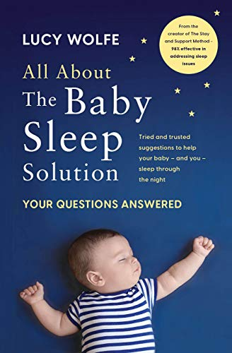 All About the Baby Sleep Solution By Lucy Wolfe