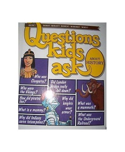 Questions Kids Ask about History By Grolier Limited