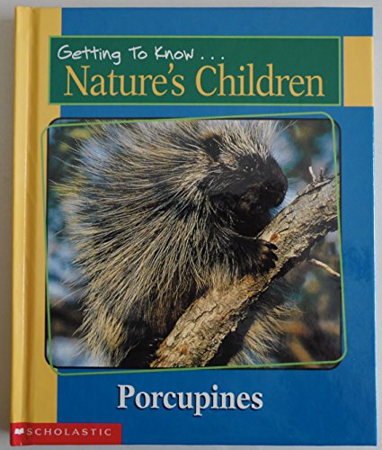 Getting to Know Nature's Children: Porcupines / Grizzly Bears By Laima Dingwall