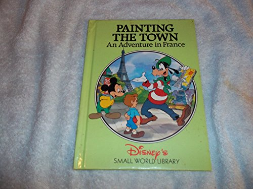 Painting the Town : An Adventure in France By Disney