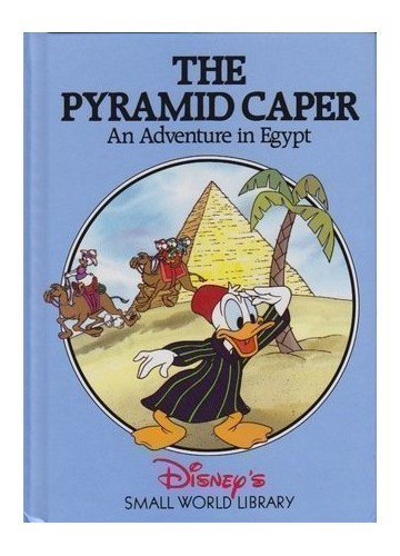 The Pyramid Caper: An Adventure in Egypt By The Pyramid Caper: An Adventure in Egypt (Disney's Small World Library)
