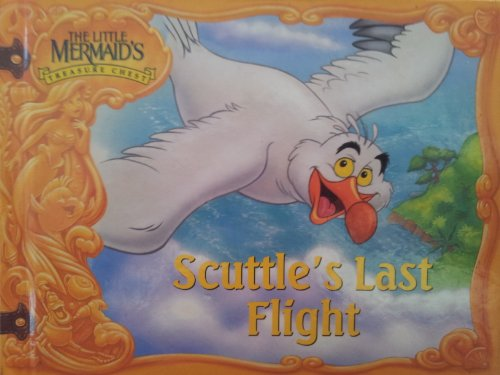 Scuttle's Last Flight (The Little Mermaid || The Treasure Chest Collection) By The Walt Disney Company