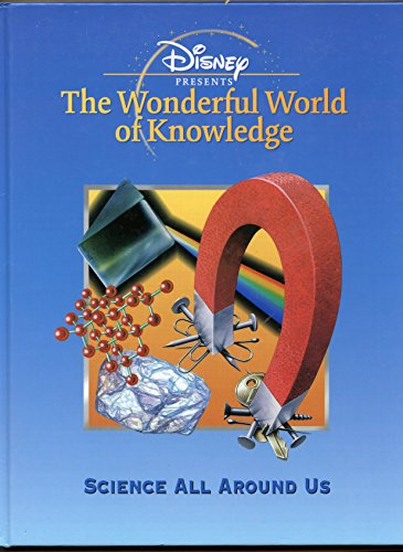 Science all around us (Disney presents the wonderful world of knowledge) By Jack Challoner